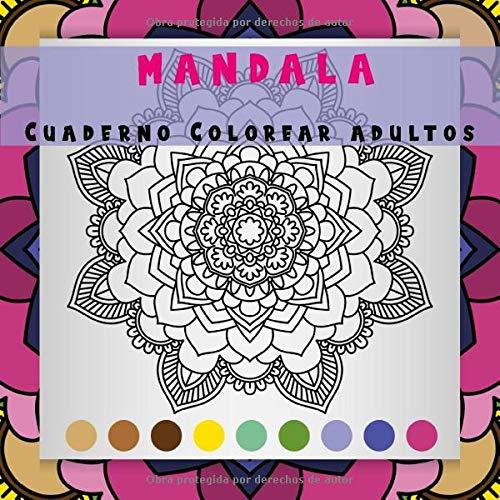 MANDALA Cuaderno Colorear adultos: cuadernos dibujo mandala anti estress ,cuaderno colorear adultos y niños flores zentanglE/cuadernos de pintar mandalas flores.