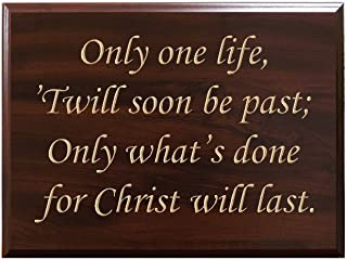 TimberCreekDesign Only one Life, Twill Soon be Past; Only What's Done for Christ Will Last. Decorative Carved Wood Sign Quote, Faux Cherry