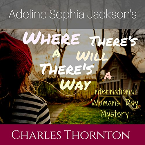 Adeline Sophia Jackson's Where There's a Will, There's a Way audiobook cover art