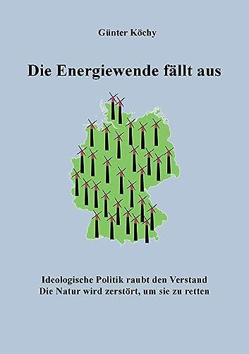 Books By Guenter Koechy_die Energiewende Faellt Aus Ideologische ...