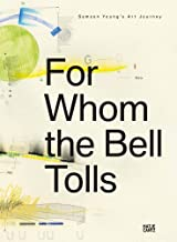 For Whom the Bell Tolls: Samson Young s Art Journey