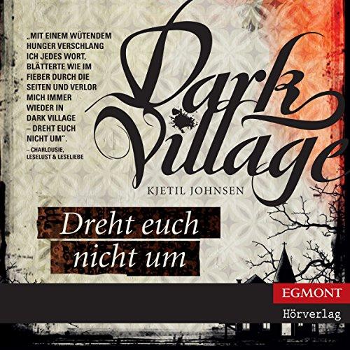 Dreht euch nicht um (Dark Village 2) Titelbild
