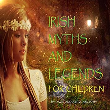 Irish Myths and Legends for Children