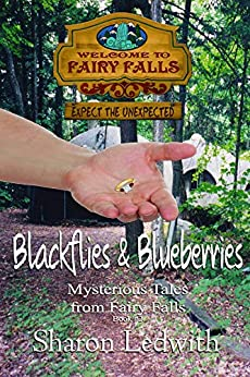 Blackflies and Blueberries (Mysterious Tales from Fairy Falls Book 2) by [Sharon Ledwith]