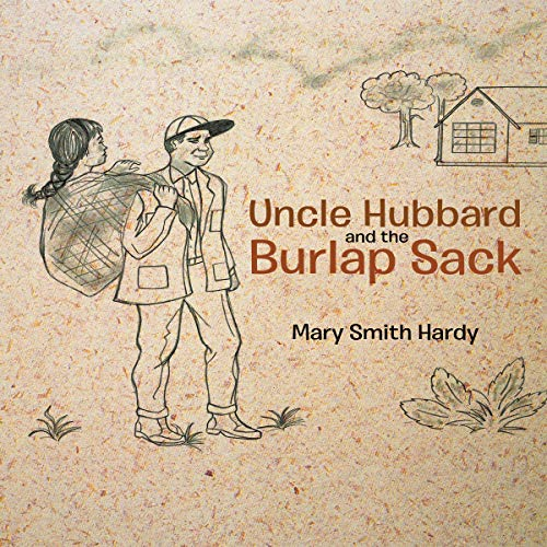 Uncle Hubbard and the Burlap Sack audiobook cover art