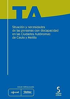 Situación y necesidades de las personas con discapacidad en las ciudades autónomas de Ceuta y Melilla: 12 (Colección Telefónica accesible)