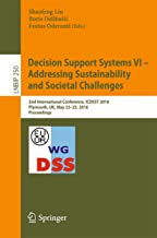 Decision Support Systems VI - Addressing Sustainability and Societal Challenges: 2nd International Conference, ICDSST 2016, Plymouth, UK, May 23–25, 2016, ... Business Information Processing Book 250)
