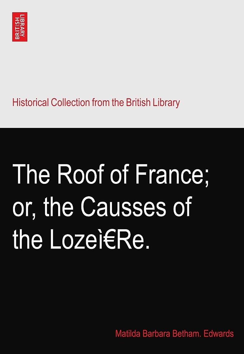 効能ある上がるバルセロナThe Roof of France; or, the Causses of the Lozeì€Re.