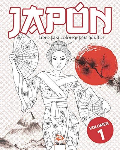 Japón – Volumen 1: Libro para colorear para adultos (Mandalas) - Antiestrés - 25 ilustraciones especiales Japón