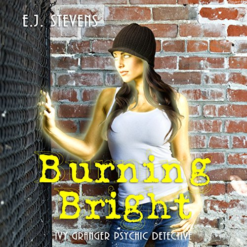 Burning Bright     Ivy Granger Book 3              By:                                                                                                                                 E.J. Stevens                               Narrated by:                                                                                                                                 Melanie A. Mason,                                                                                        David Wilson Brown                      Length: 7 hrs and 32 mins     6 ratings     Overall 4.7