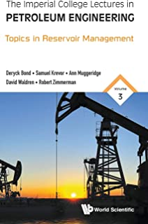 Imperial College Lectures In Petroleum Engineering, The - Volume 3: Topics In Reservoir Management