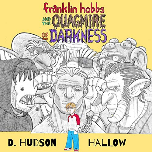 Franklin Hobbs and the Quagmire of Darkness audiobook cover art