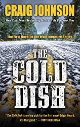 The Cold Dish: A Longmire Mystery by Craig Johnson