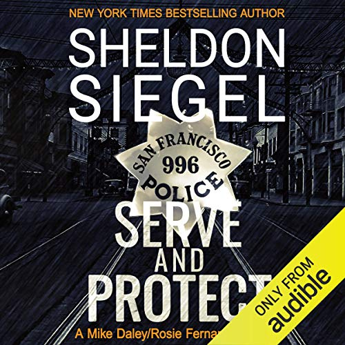 Serve and Protect Audiobook By Sheldon Siegel cover art