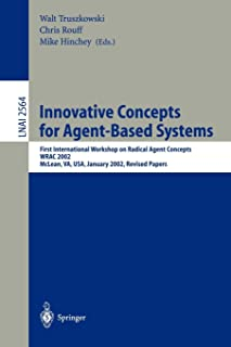 Innovative Concepts for Agent-Based Systems: First International Workshop on Radical Agent Concepts, WRAC 2002, McLean, VA...