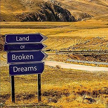 Land of broken dreams