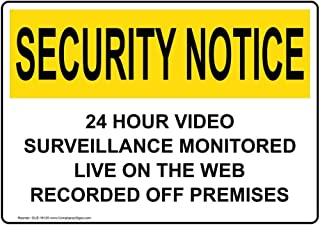 Security Notice 24 Hour Video Surveillance Monitored Live On The Web Recorded Off Premises OSHA Safety Sign, 10x7 in. Aluminum by ComplianceSigns