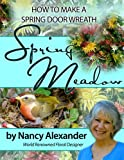 Spring Meadow: How to Make a Spring Door Wreath (English Edition)
