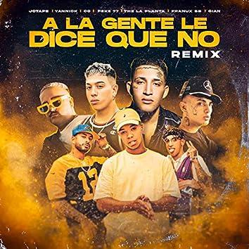 A La Gente Le Dice Que No (feat. Franux BB, Gian, Yannick y CG) [Remix]