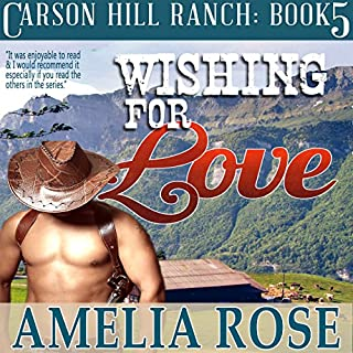 Wishing for Love     Contemporary Cowboy Romance, Carson Hill Ranch, Book 5              By:                                                                                                                                 Amelia Rose                               Narrated by:                                                                                                                                 Valerie Gilbert                      Length: 4 hrs and 9 mins     10 ratings     Overall 4.4