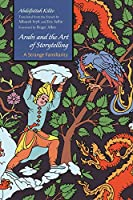 Arabs and the Art of Storytelling: A Strange Familiarity (Middle East Literature in Translation)