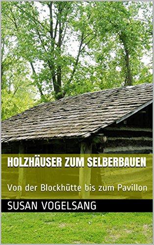 Holzhäuser zum Selberbauen: Von der...