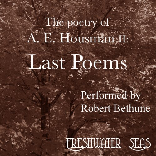 The Poetry of A. E. Housman Volume II: Last Poems cover art