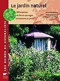 Le jardin naturel - 148 espèces de fleurs sauvages à introduire au jardin