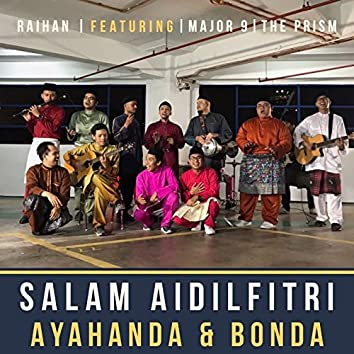 Salam Aidilfitri Ayahanda & Bonda (feat. Major 9, The Prism)