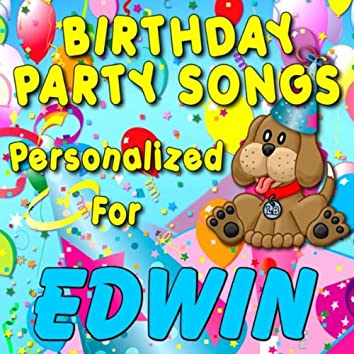 Birthday Party Songs - Personalized For Edwin