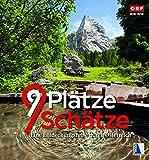 9 Plätze - 9 Schätze (Ausgabe 2017): Band III: Eine Entdeckungsreise durch Österreich