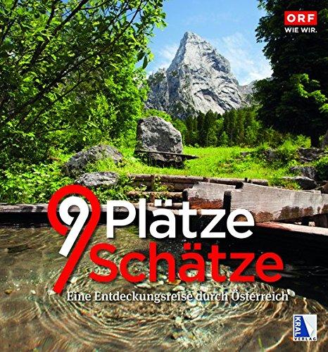 9 Plätze - 9 Schätze: Band 3 - Eine Entdeckungsreise durch Österreich