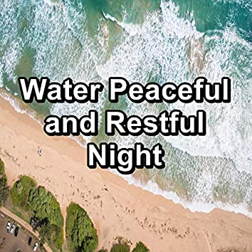 Water Peaceful and Restful Night