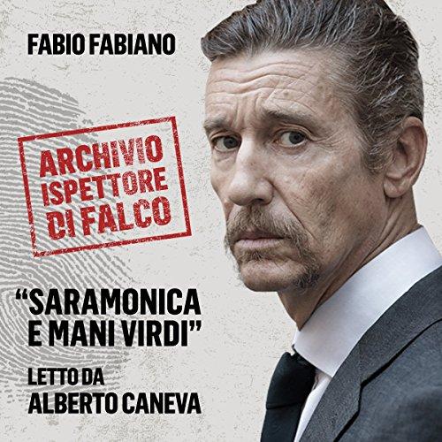 Saramonica e Mani Virdi (L'archivio dell'Ispettore Di Falco) | Fabio Fabiano