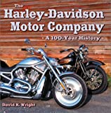 The Harley-Davidson Motor Company: A 100-Year History