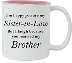 I'm Happy You are My Sister-in-Law but I Laugh Because You Married My Brother - Ceramic Mug (Pink) with Gift Box