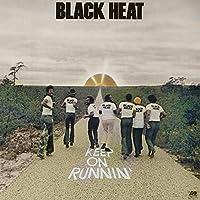 Keep on Runnin by BLACK HEAT (2013-04-30)