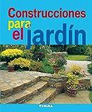 Construcciones Para El Jardin (Jardineria Y Plantas) (Jardinería Y Plantas)