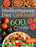 Mediterranean Diet Cookbook: The Biggest Mediterranean Diet Cookbook with 600 Delicious,Quick, Easy and Healthy Recipes for Everyday Cooking.
