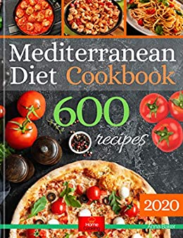 Mediterranean Diet Cookbook: The Biggest Mediterranean Diet Cookbook with 600 Delicious,Quick, Easy and Healthy  Recipes for Everyday Cooking. by [Anna Baker]