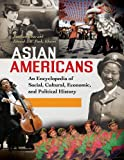 Asian Americans: An Encyclopedia of Social, Cultural, Economic, and Political History [3 volumes] (English Edition)