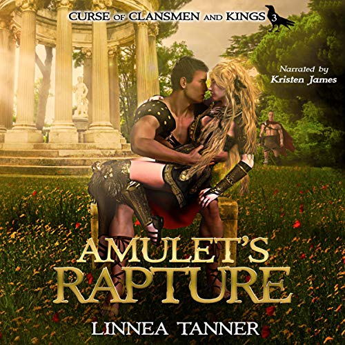 Amulet's Rapture: Curse of Clansmen and Kings, Book 3