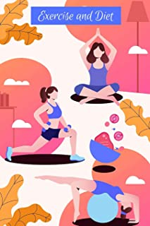 Exercise Diet Journal: Beautiful Notebook with Meal Planner, Food Tracker, Workout Log and Sleep Tracker to Help You Succe...