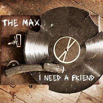 I Need A Friend