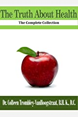 The Truth About Health: The Complete Collection Kindle Edition