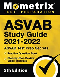ASVAB Study Guide 2021-2022: ASVAB Test Prep Secrets, Practice Question Book, Step-by-Step Review Video Tutorials: [5th Ed...