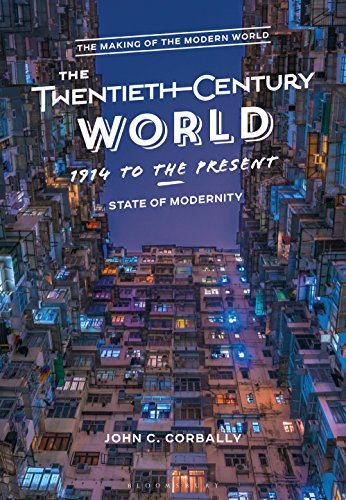 The Twentieth-Century World, 1914 to the Present: State of Modernity (The Making of the Modern World)