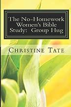 The No-Homework Women's Bible Study: Group Hug