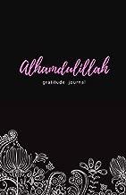 Alhamdulillah Gratitude Journal: Travel Size Daily Gratitude Journal for Muslims as Islamic Gifts