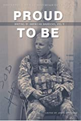 Proud to Be: Writing by American Warriors, Volume 9 Paperback